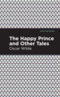 The Happy Prince, and other Tales - eBook
