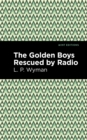 The Golden Boys Rescued by Radio - eBook