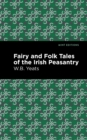 Fairy and Folk Tales of the Irish Peasantry - eBook