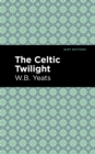 The Celtic Twilight - eBook