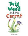 Twig Weed and the Carrot - eBook
