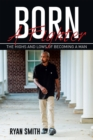 Born a Fighter : The Highs and Lows of Becoming a Man - eBook