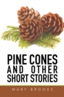 Pine Cones and Other Short Stories - eBook