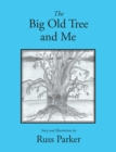 The Big Old Tree and Me - eBook