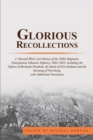 Glorious Recollections : J. Howard Wert's Lost History of the 209Th Regiment, Pennsylvania Volunteer Infantry, 1864-1865, Including the Defense of Bermuda Hundred, the Battle of Fort Stedman and the S - eBook