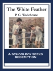The White Feather : With linked Table of Contents - eBook