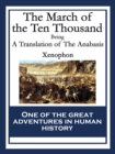 The March of the Ten Thousand : Being A Translation of The Anabasis - eBook