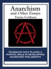 Anarchism and Other Essays : With linked Table of Contents - eBook