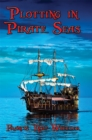 Plotting in Pirate Seas : With linked Table of Contents - eBook