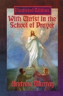 With Christ in the School of Prayer (Illustrated Edition) : With linked Table of Contents - eBook