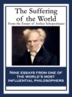 The Suffering of the World : From the Essays of Arthur Schopenhauer - eBook