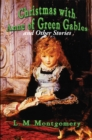 Christmas with Anne of Green Gables : and Other Stories - eBook