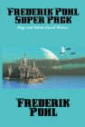 Frederik Pohl Super Pack : Preferred Risk; The Day of the Boomer Dukes; The Tunnel Under The World; The Hated; Pythias; The Knights of Arthur - eBook