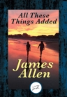 All These Things Added : With Linked Table of Contents - eBook