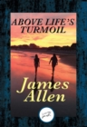 Above Life's Turmoil : With Linked Table of Contents - eBook