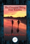 The Greatest Thing Ever Known : With Linked Table of Contents - eBook