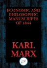 Economic and Philosophic Manuscripts of 1844 : With Linked Table of Contents - eBook