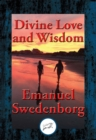 Divine Love and Wisdom : With Linked Table of Contents - eBook