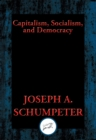 Capitalism, Socialism, and Democracy : Second Edition Text - eBook
