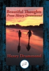 Beautiful Thoughts From Henry Drummond : With Linked Table of Contents - eBook