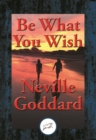 Be What You Wish : With Linked Table of Contents - eBook