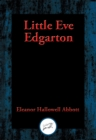 Little Eve Edgarton : With Linked Table of Contents - eBook