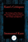 Kant's Critiques : The Critique of Pure Reason, The Critique of Practical Reason, The Critique of Judgement - eBook