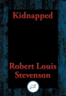 Kidnapped : Being Memoirs of the Adventures of David Balfour In the Year 1751 How He Was Kidnapped and Cast Away; His Sufferings in a Desert Isle; His Journey in the Wild Highlands; His Acquaintance w - eBook