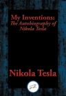 My Inventions : The Autobiography of Nikola Tesla - eBook
