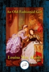 An Old-Fashioned Girl : With Linked Table of Contents - eBook