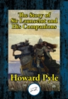 The Story of Sir Launcelot and His Companions - eBook