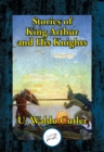 Stories of King Arthur and His Knights : Retold from Malory's Morte d'Arthur - eBook