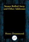 Stones Rolled Away and Other Addresses - eBook