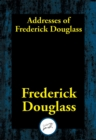 Addresses of Frederick Douglass - eBook