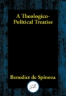 A Theologico-Political Treatise - eBook