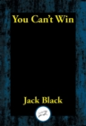 You Can't Win : Complete and Unabridged - eBook