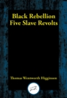 Black Rebellion : Five Slave Revolts - eBook