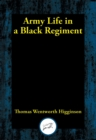 Army Life in a Black Regiment - eBook