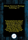 African American Heritage Anthology #2 : Featuring Booker T. Washington, Sojourner Truth, Frederick Douglass, Olaudah Equiano, Nella Larsen, Mary Prince, and W. E. B. Du Bois - eBook