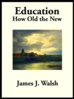 Education : How Old the New - eBook