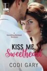 Kiss Me, Sweetheart - eBook