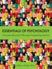 Essentials of Psychology : Concepts Revealed Through Compelling Stories - Book