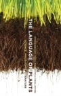 The Language of Plants : Science, Philosophy, Literature - Book