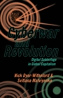 Cyberwar and Revolution : Digital Subterfuge in Global Capitalism - Book