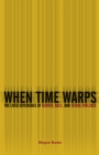 When Time Warps : The Lived Experience of Gender, Race, and Sexual Violence - Book