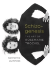 Schizogenesis : The Art of Rosemarie Trockel - Book