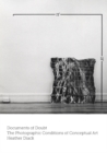Documents of Doubt : The Photographic Conditions of Conceptual Art - Book