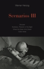 Scenarios III : Stroszek; Nosferatu, Phantom of the Night; Where the Green Ants Dream; Cobra Verde - Book