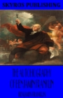 The Autobiography of Benjamin Franklin - eBook