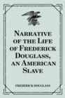 Narrative of the Life of Frederick Douglass, an American Slave - eBook